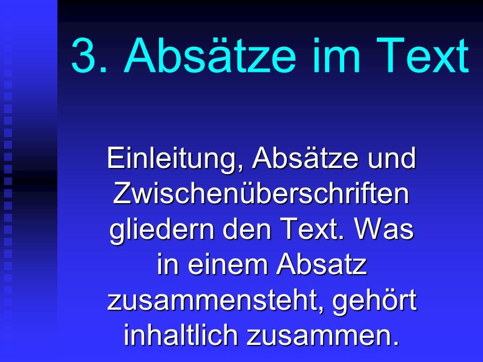 3. Absätze im Text Einleitung, Absätze und Zwischenüberschriften gliedern den Text.