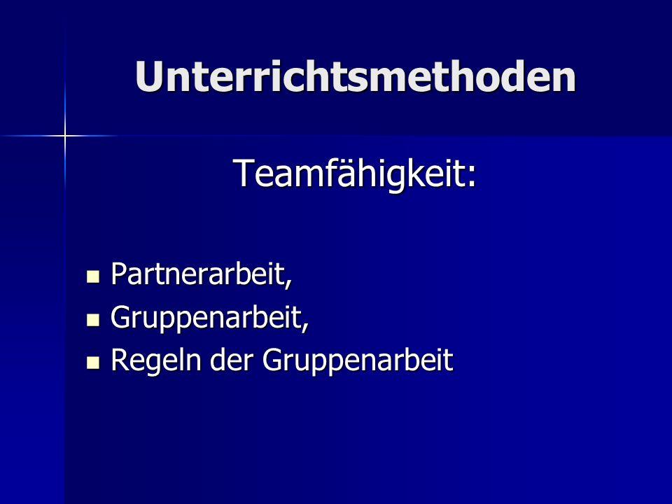 Unterrichtsmethoden Teamfähigkeit: Partnerarbeit, Gruppenarbeit,