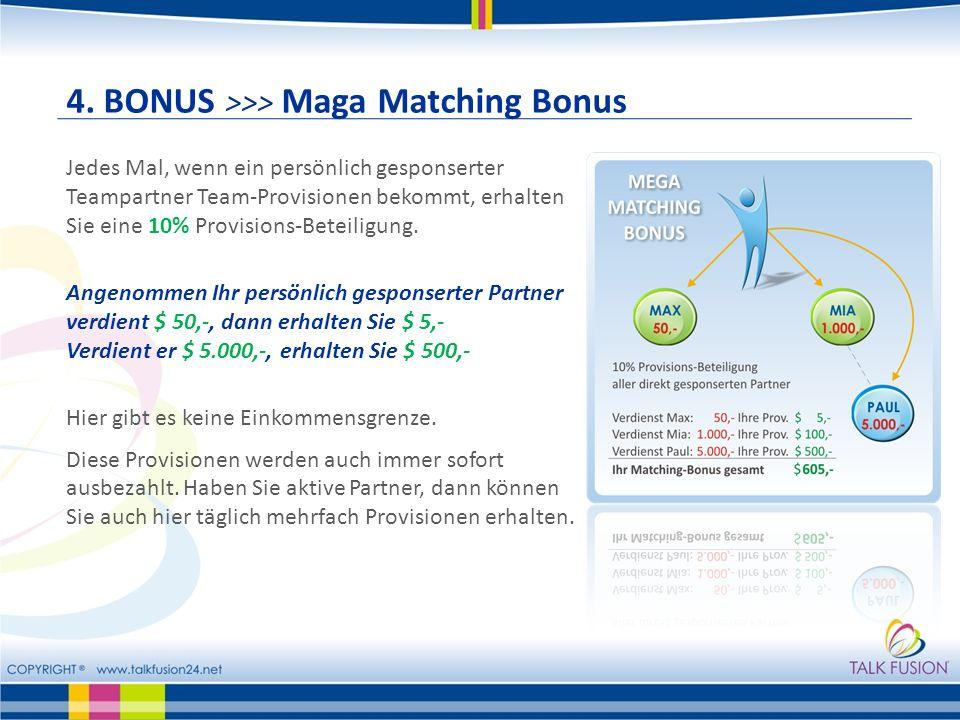 4. BONUS >>> Maga Matching Bonus