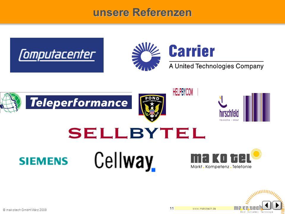 unsere Referenzen © makotech GmbH März 2009 www.makotech.de