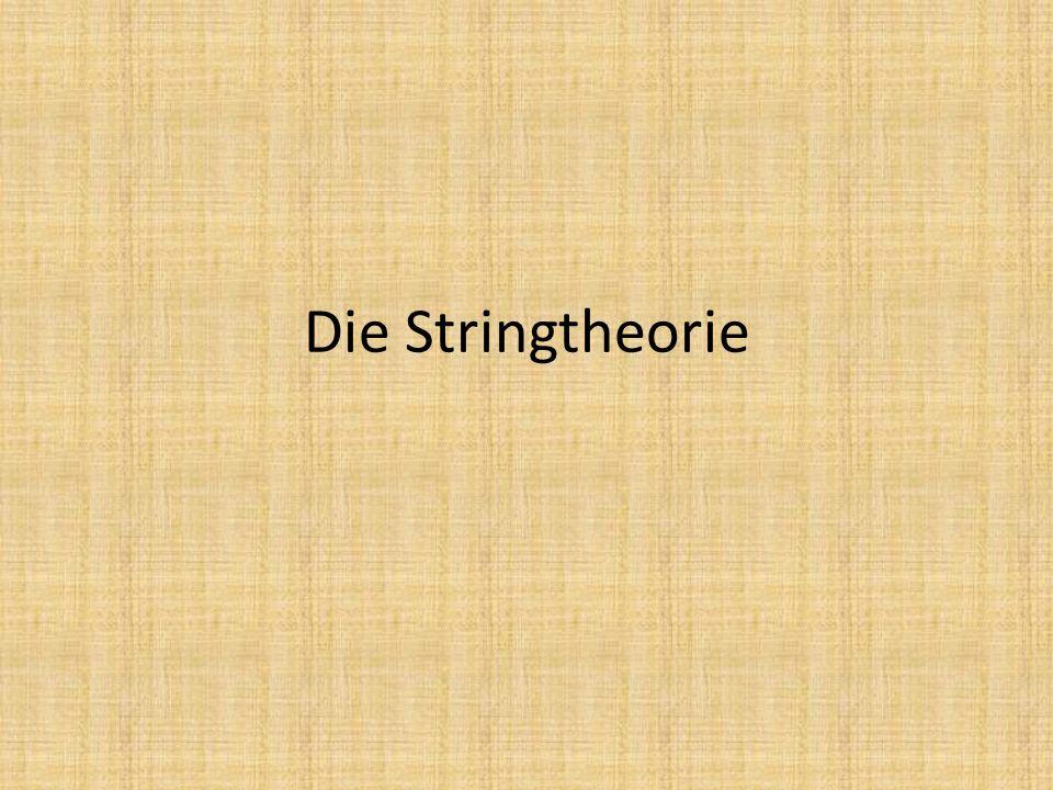 Die Stringtheorie
