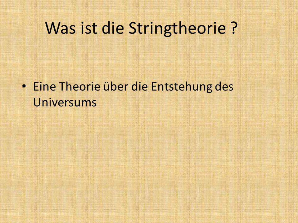 Was ist die Stringtheorie