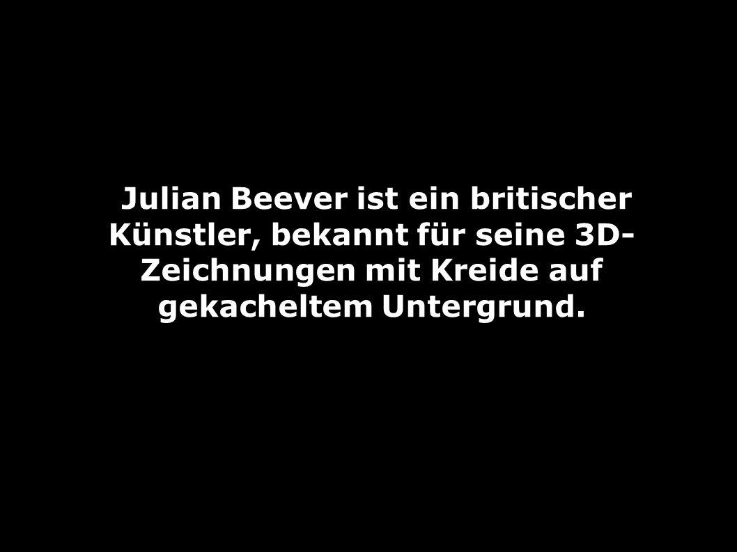 Julian Beever ist ein britischer Künstler, bekannt für seine 3D-Zeichnungen mit Kreide auf gekacheltem Untergrund.