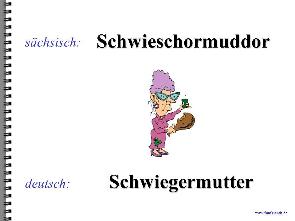 Schwieschormuddor Schwiegermutter