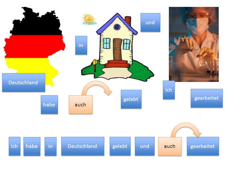 und Ich. gearbeitet. habe. Deutschland. gelebt. auch. in. auch. Ich. habe. in. Deutschland.