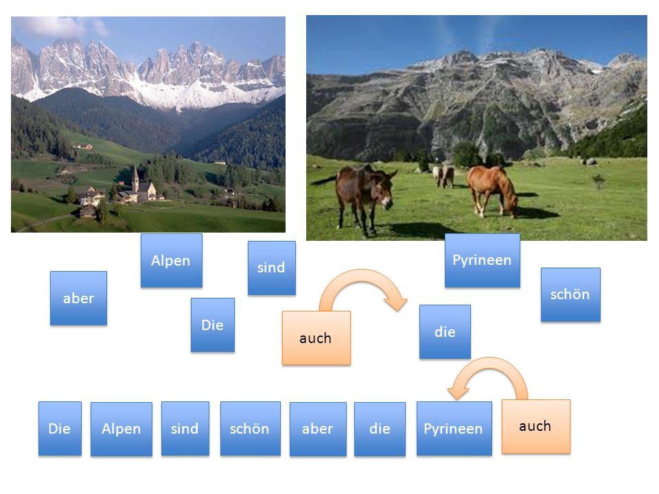 aber Die die Alpen Pyrineen schön auch sind auch Die Alpen sind schön aber die Pyrineen