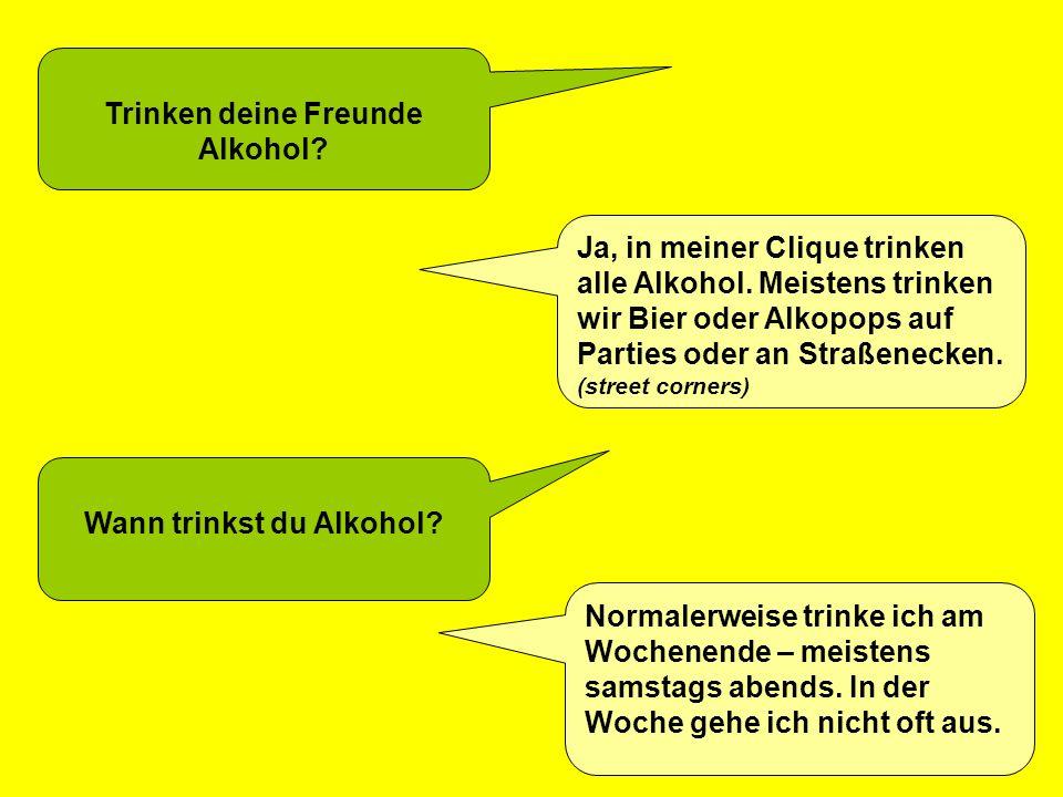 Wann trinkst du Alkohol