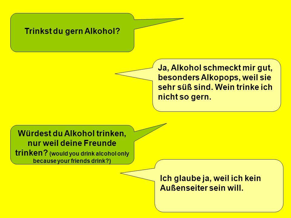 Trinkst du gern Alkohol
