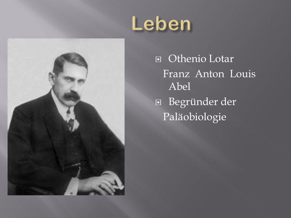 Leben Othenio Lotar Franz Anton Louis Abel Begründer der Paläobiologie