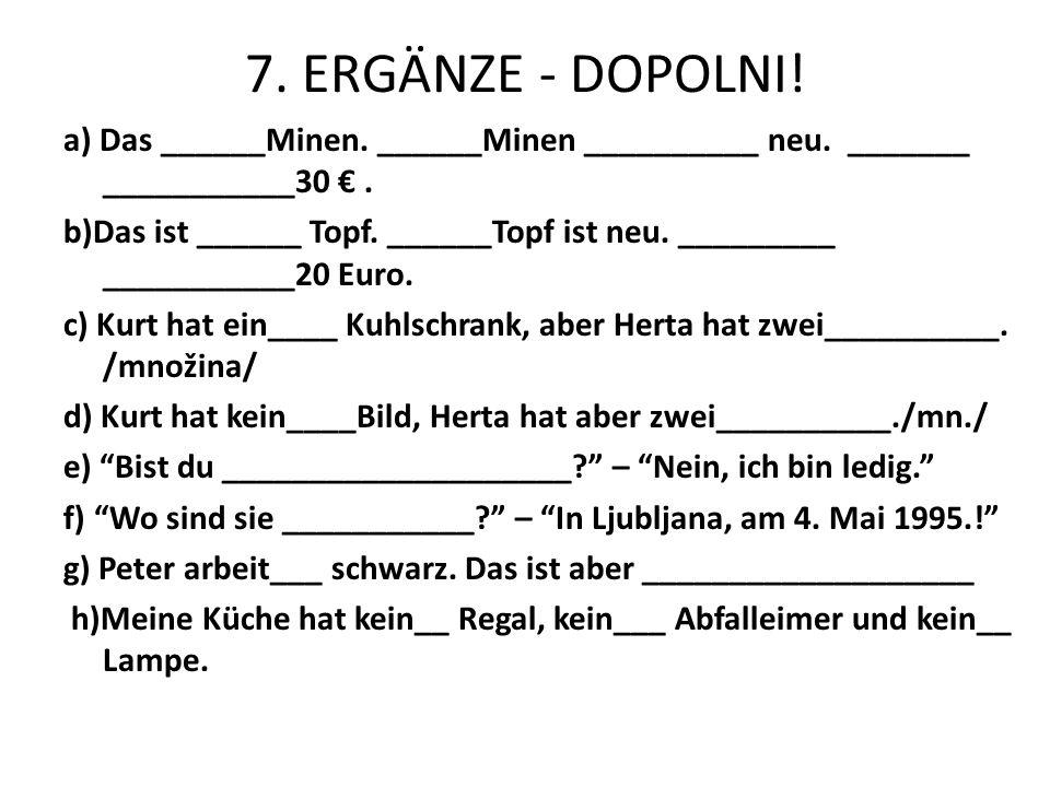 7. ERGÄNZE - DOPOLNI!