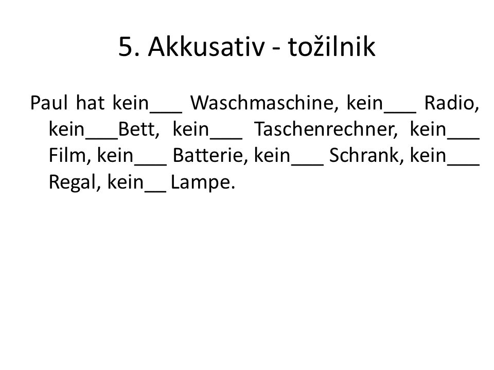 5. Akkusativ - tožilnik