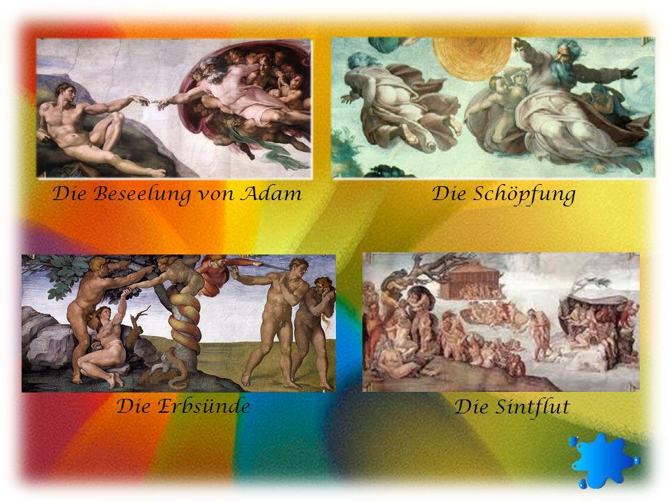 Die Beseelung von Adam Die Schöpfung Die Erbsünde Die Sintflut
