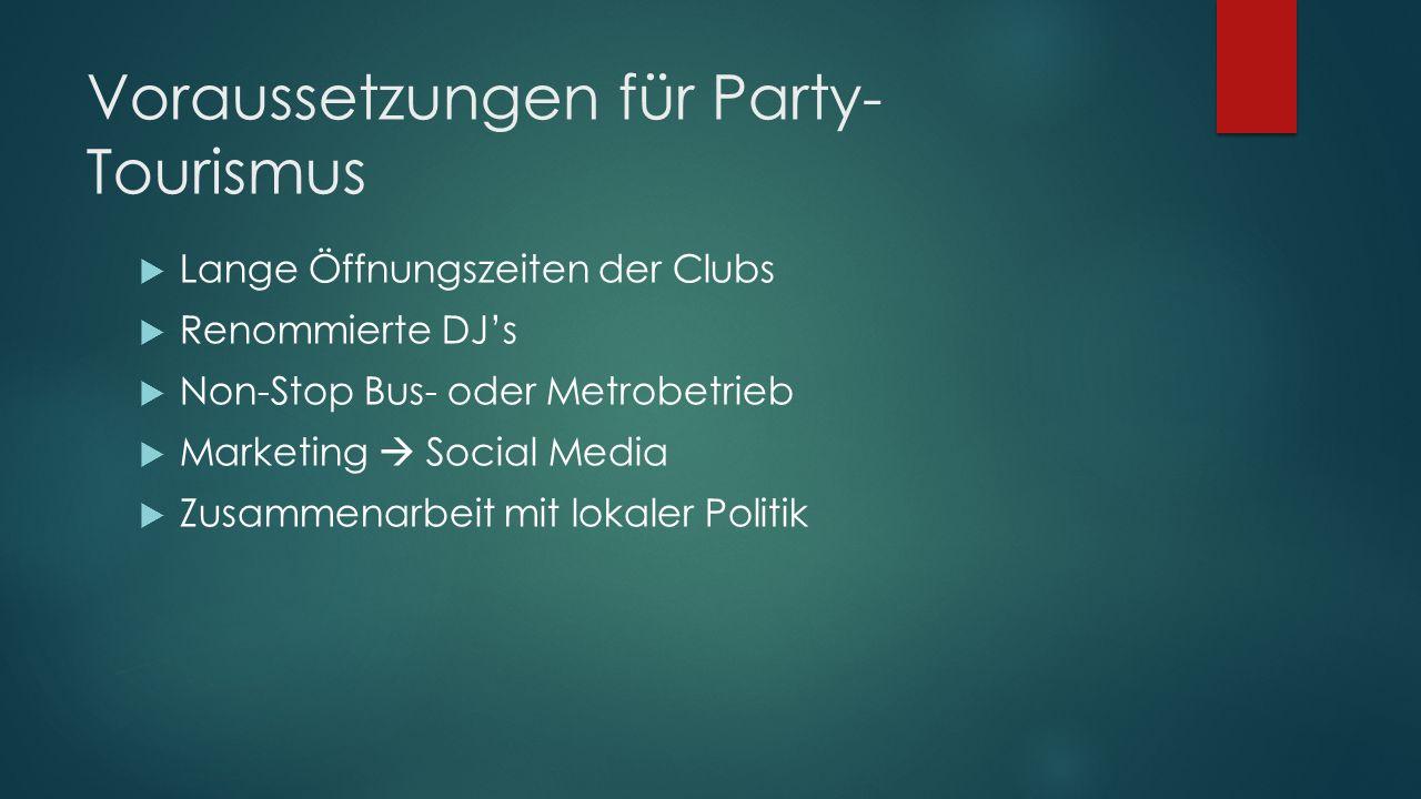 Voraussetzungen für Party-Tourismus
