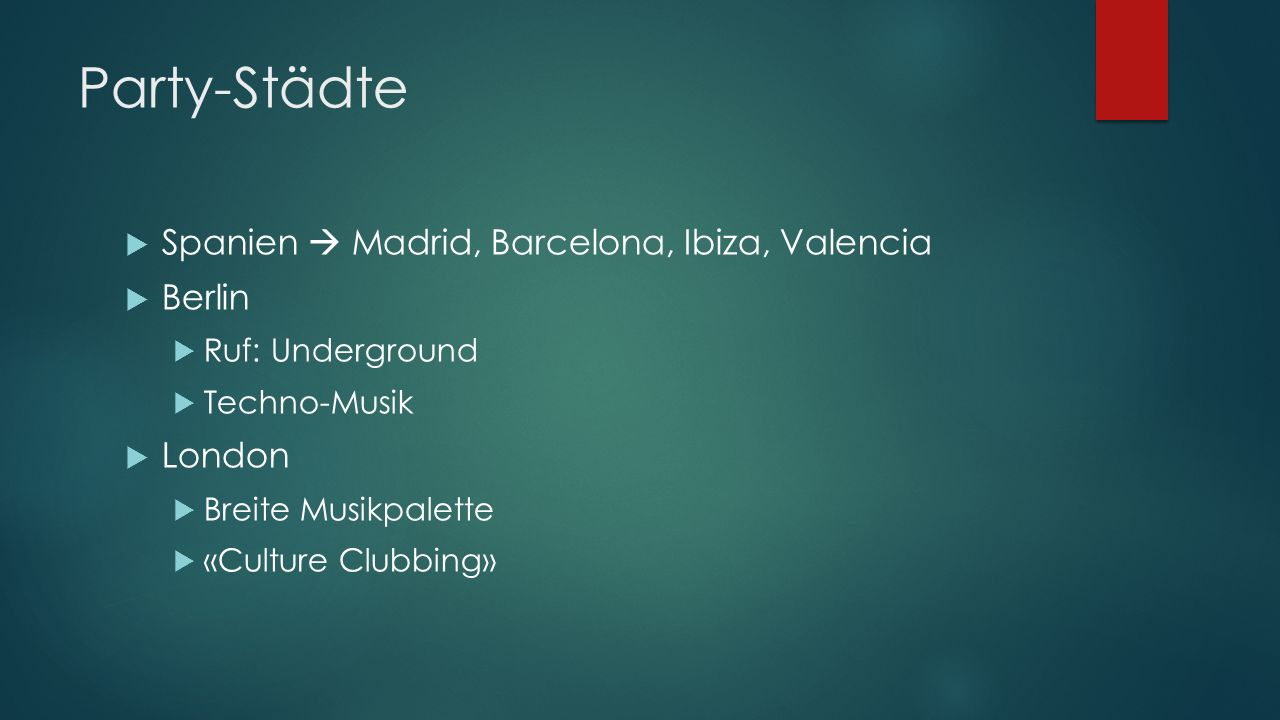 Party-Städte Spanien  Madrid, Barcelona, Ibiza, Valencia Berlin