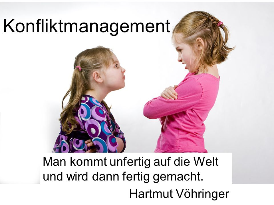 Konfliktmanagement Man Kommt Unfertig Auf Die Welt Und