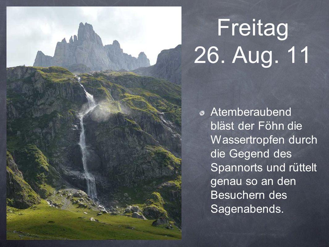 Freitag 26. Aug. 11