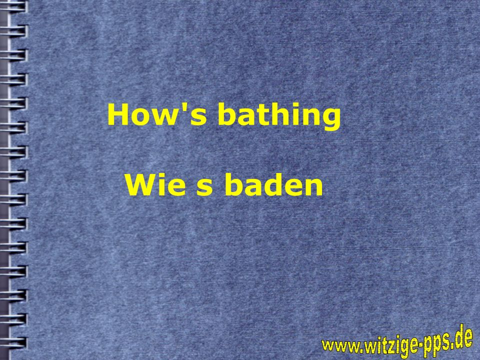 How s bathing Wie s baden