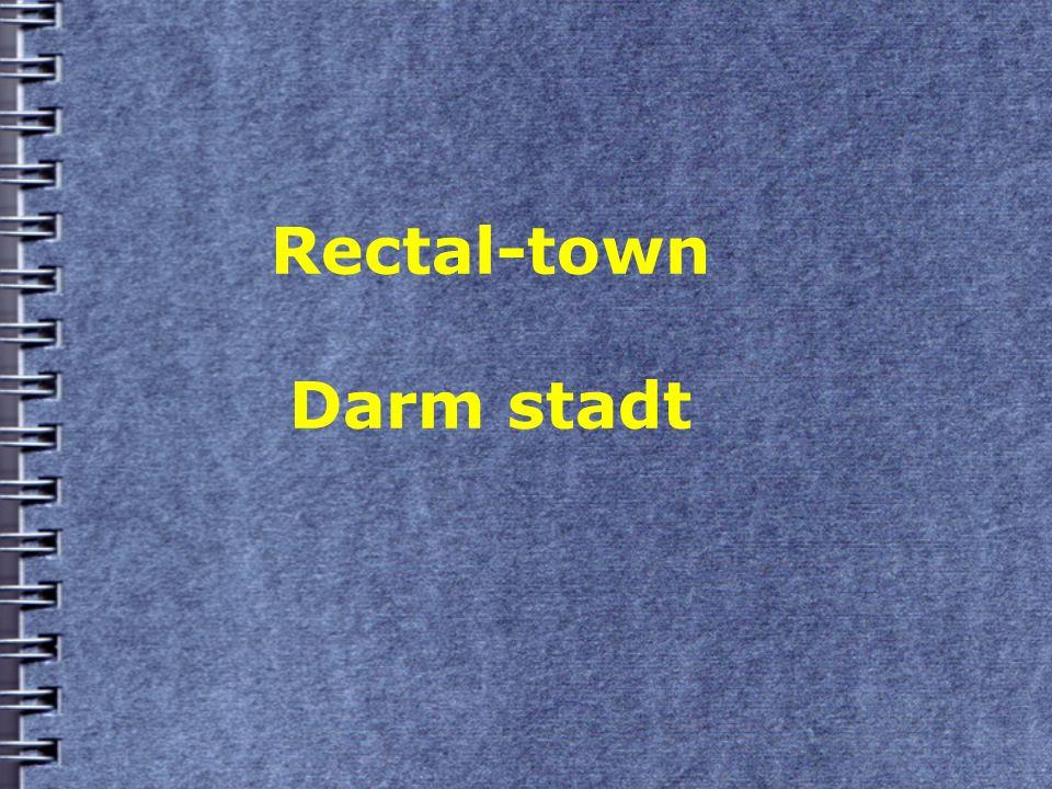 Rectal-town Darm stadt
