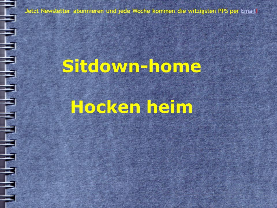 Sitdown-home Hocken heim