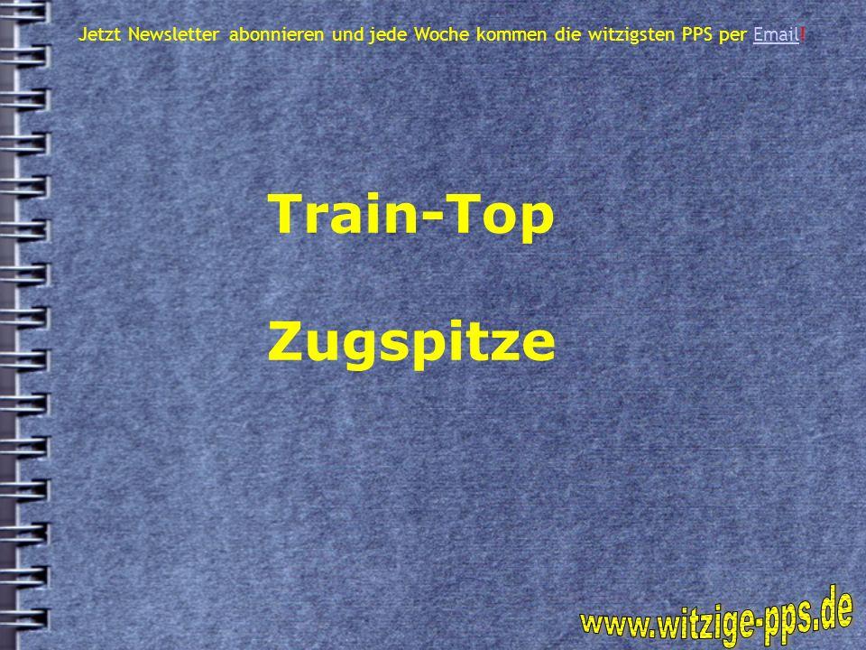 Train-Top Zugspitze www.witzige-pps.de