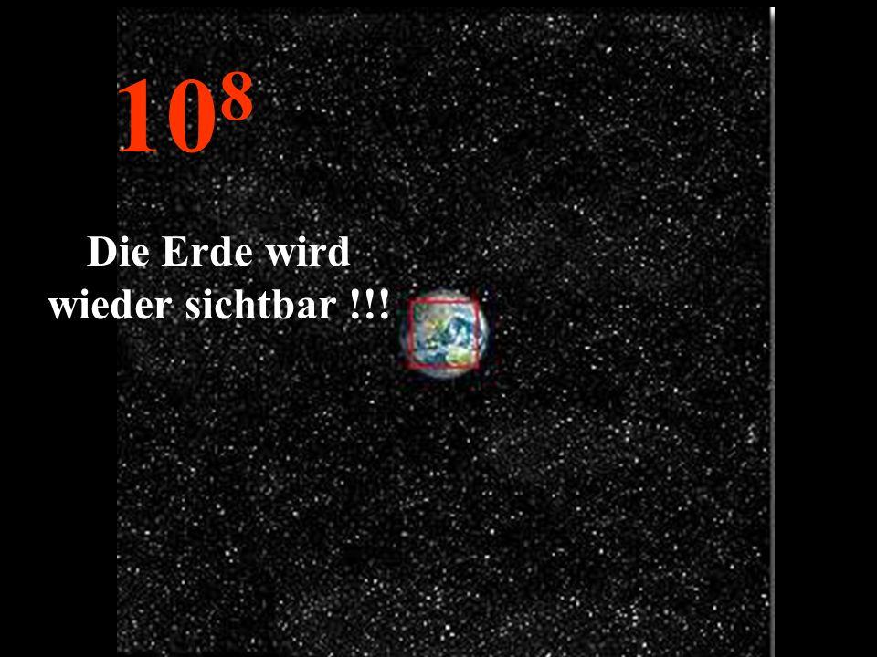 Die Erde wird wieder sichtbar !!!