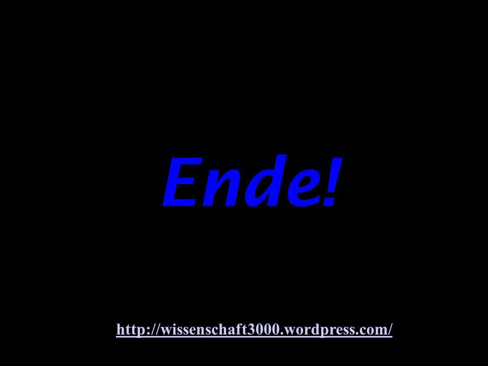Ende! http://wissenschaft3000.wordpress.com/