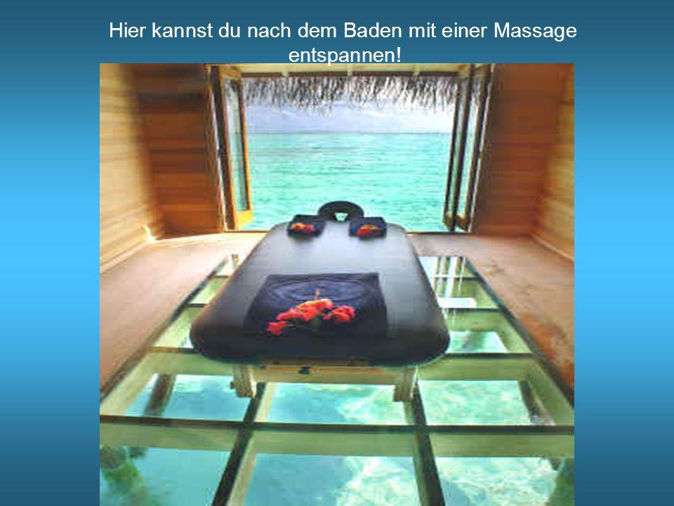 Hier kannst du nach dem Baden mit einer Massage