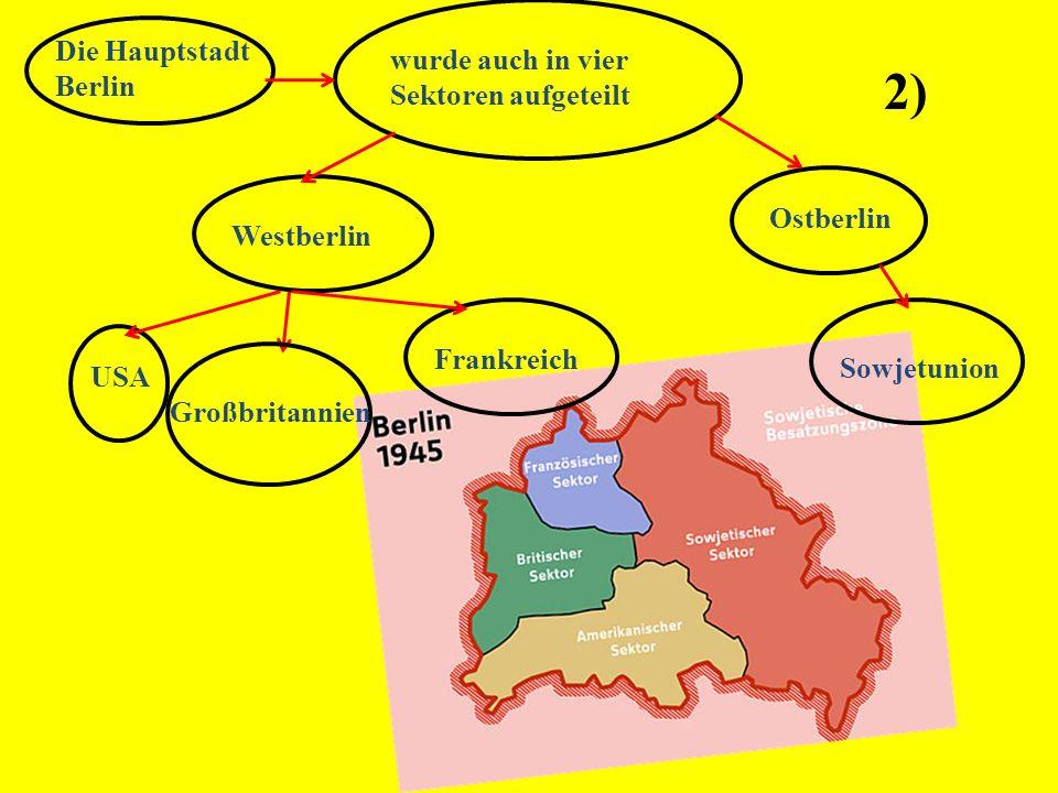 2) Die Hauptstadt Berlin wurde auch in vier Sektoren aufgeteilt