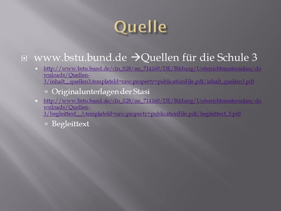 Quelle www.bstu.bund.de Quellen für die Schule 3