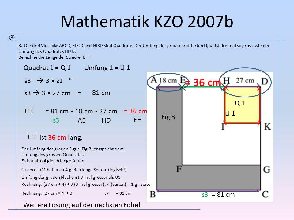 Mathematik KZO 2007b = 36 cm  Quadrat 1 = Q 1 Umfang 1 = U 1 s3