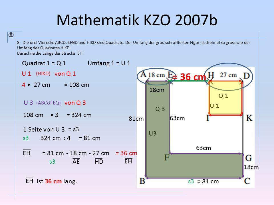 Mathematik KZO 2007b = 36 cm  Quadrat 1 = Q 1 Umfang 1 = U 1 U 1