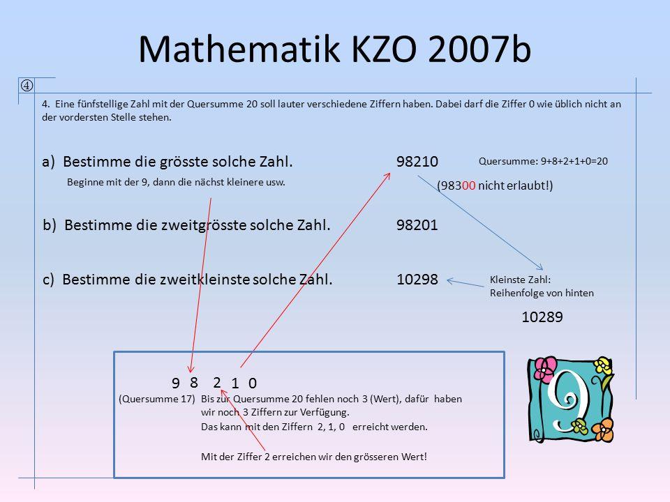 Mathematik KZO 2007b  a) Bestimme die grösste solche Zahl. 98210