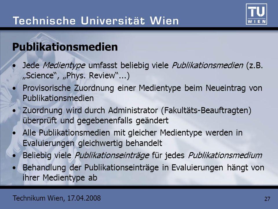 "PublikationsmedienJede Medientype umfasst beliebig viele Publikationsmedien (z.B. ""Science , ""Phys. Review ...)"