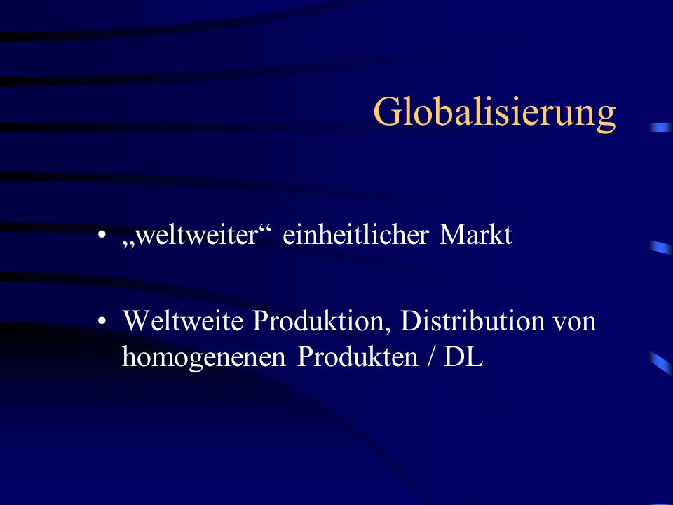 """Globalisierung """"weltweiter einheitlicher Markt"""