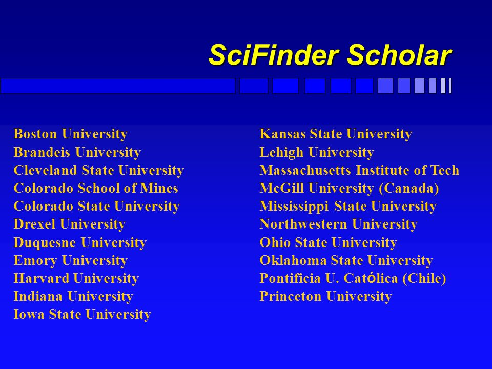 SciFinder Scholar Boston University Kansas State University