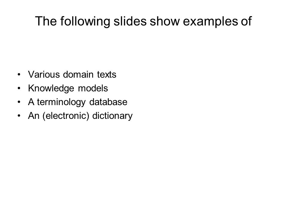 The following slides show examples of