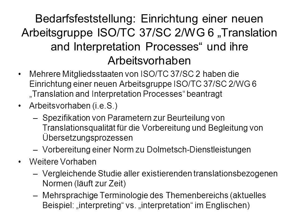 """Bedarfsfeststellung: Einrichtung einer neuen Arbeitsgruppe ISO/TC 37/SC 2/WG 6 """"Translation and Interpretation Processes und ihre Arbeitsvorhaben"""