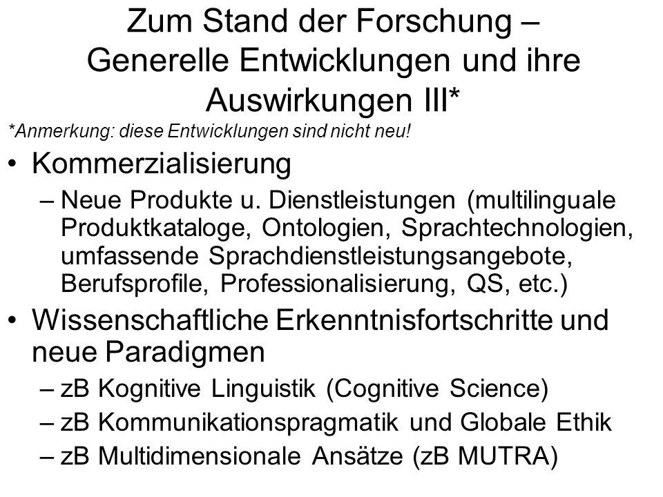 Zum Stand der Forschung – Generelle Entwicklungen und ihre Auswirkungen III*