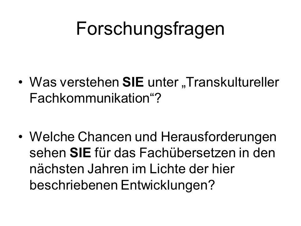 """Forschungsfragen Was verstehen SIE unter """"Transkultureller Fachkommunikation"""