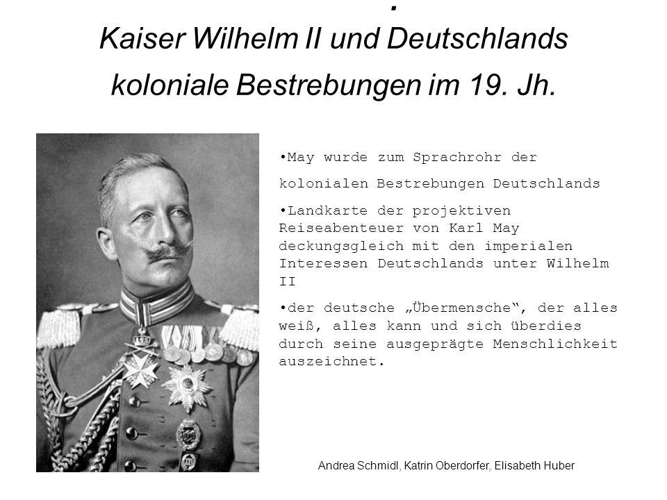. Kaiser Wilhelm II und Deutschlands koloniale Bestrebungen im 19. Jh.