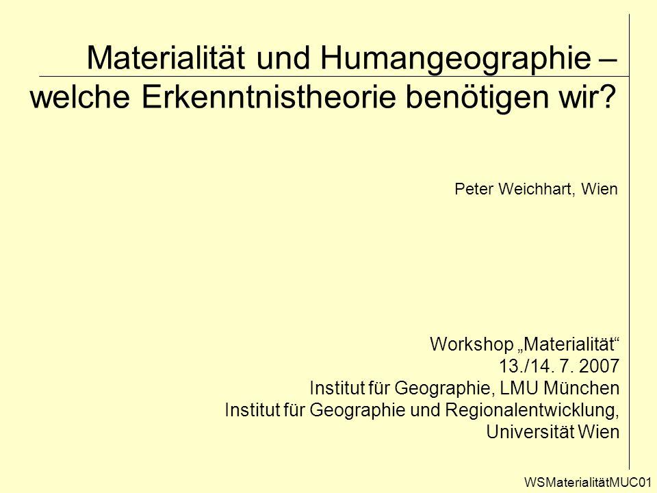 Materialität und Humangeographie – welche Erkenntnistheorie benötigen wir