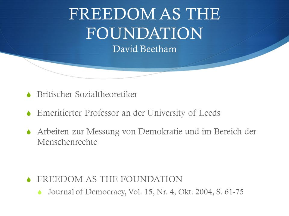 FREEDOM AS THE FOUNDATION David Beetham