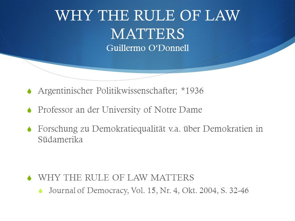 WHY THE RULE OF LAW MATTERS Guillermo O'Donnell