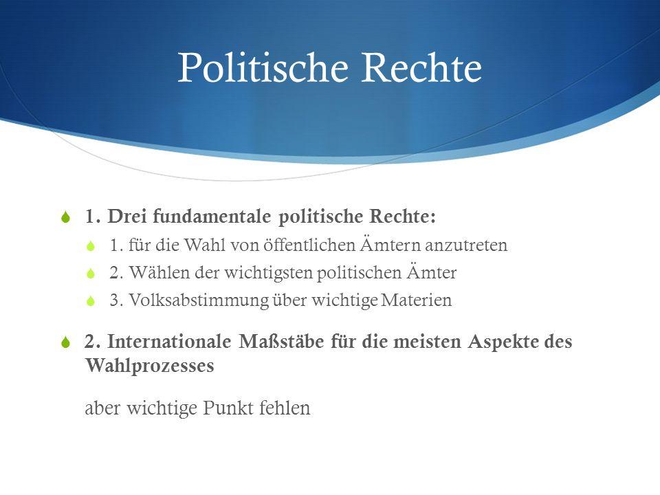 Politische Rechte 1. Drei fundamentale politische Rechte: