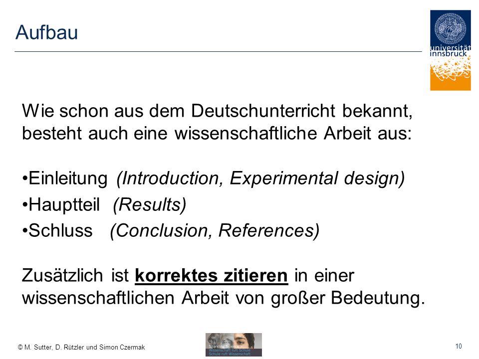 Aufbau Wie schon aus dem Deutschunterricht bekannt, besteht auch eine wissenschaftliche Arbeit aus: