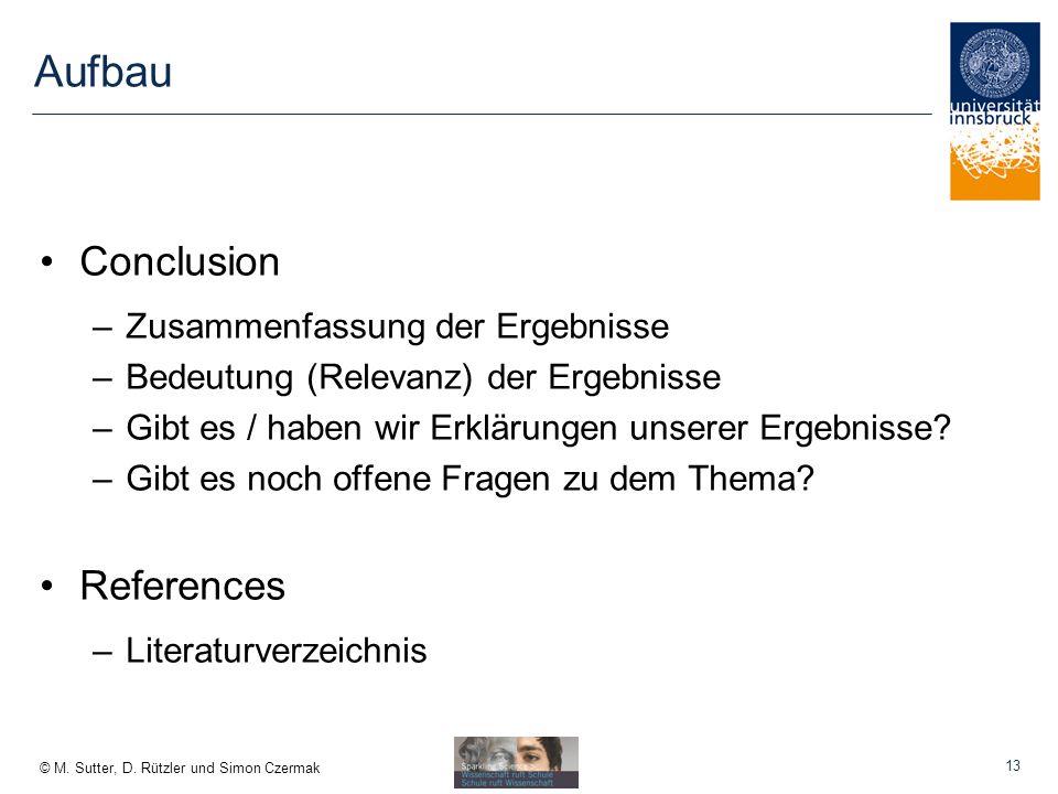 Aufbau Conclusion References Zusammenfassung der Ergebnisse