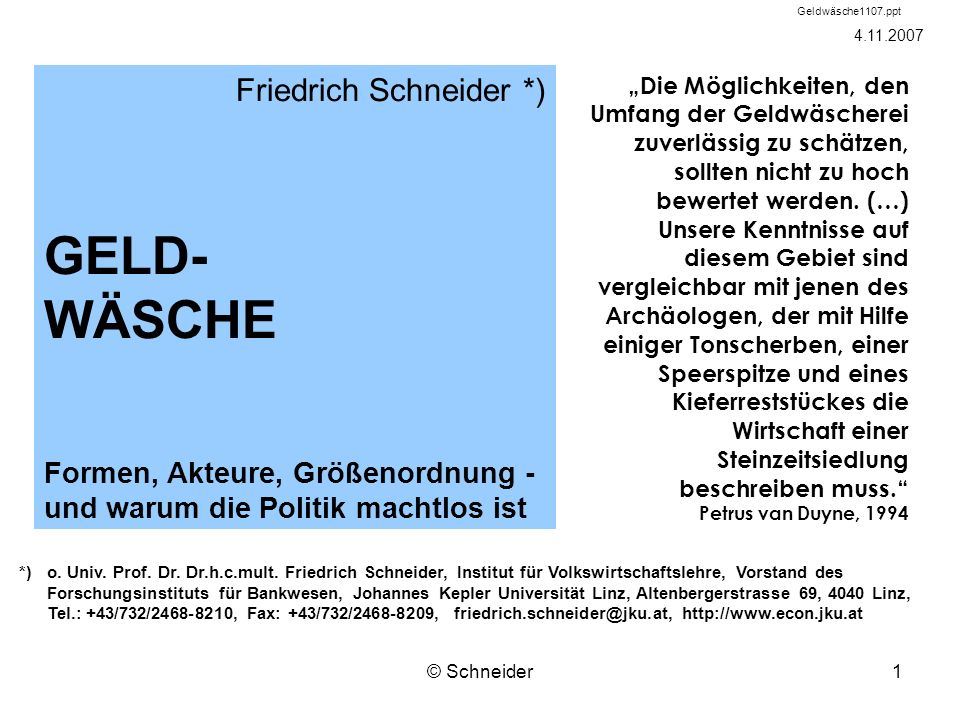 GELD- WÄSCHE Friedrich Schneider *)