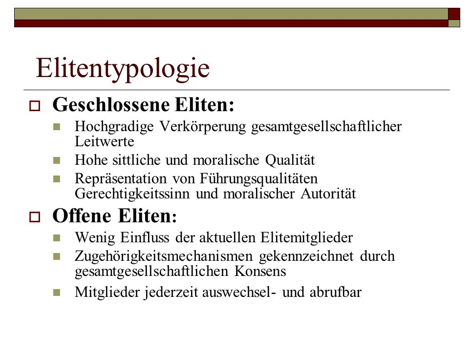 Elitentypologie Geschlossene Eliten: Offene Eliten: