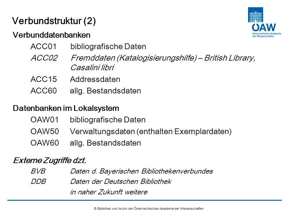 Verbundstruktur (2) Verbunddatenbanken ACC01 bibliografische Daten