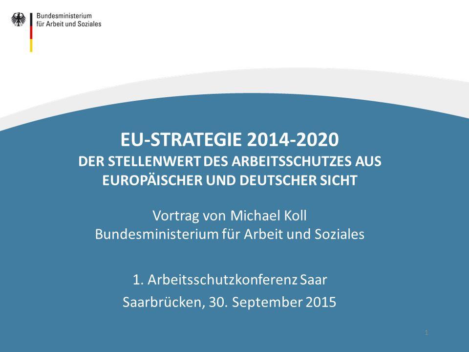 EU-Strategie 2014-2020 Der Stellenwert des Arbeitsschutzes aus Europäischer und Deutscher Sicht